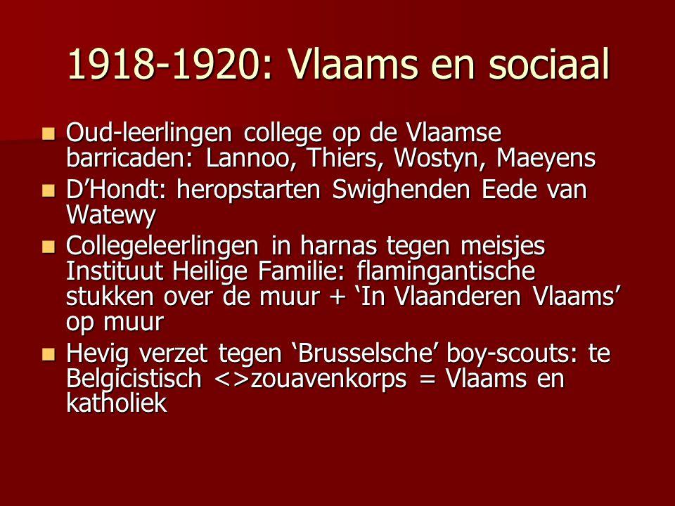 1918-1920: Vlaams en sociaal Oud-leerlingen college op de Vlaamse barricaden: Lannoo, Thiers, Wostyn, Maeyens Oud-leerlingen college op de Vlaamse bar