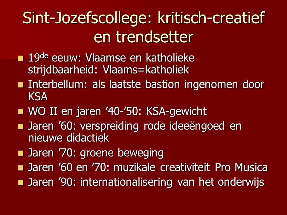 Sint-Jozefscollege: kritisch-creatief en trendsetter 19 de eeuw: Vlaamse en katholieke strijdbaarheid: Vlaams=katholiek 19 de eeuw: Vlaamse en katholi