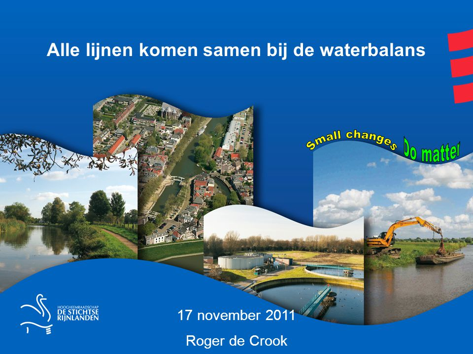 Alle lijnen komen samen bij de waterbalans 17 november 2011 Roger de Crook