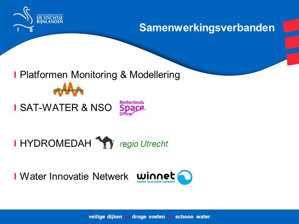 Platformen Monitoring & Modellering SAT-WATER & NSO HYDROMEDAH regio Utrecht Water Innovatie Netwerk veilige dijken ● droge voeten ● schoon water Samenwerkingsverbanden