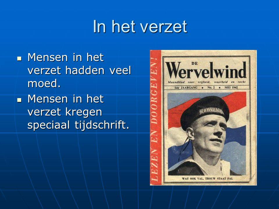 Verzet in het algemeen De verzetstrijders verzetten zich tegen de nazi's. De verzetstrijders verzetten zich tegen de nazi's.