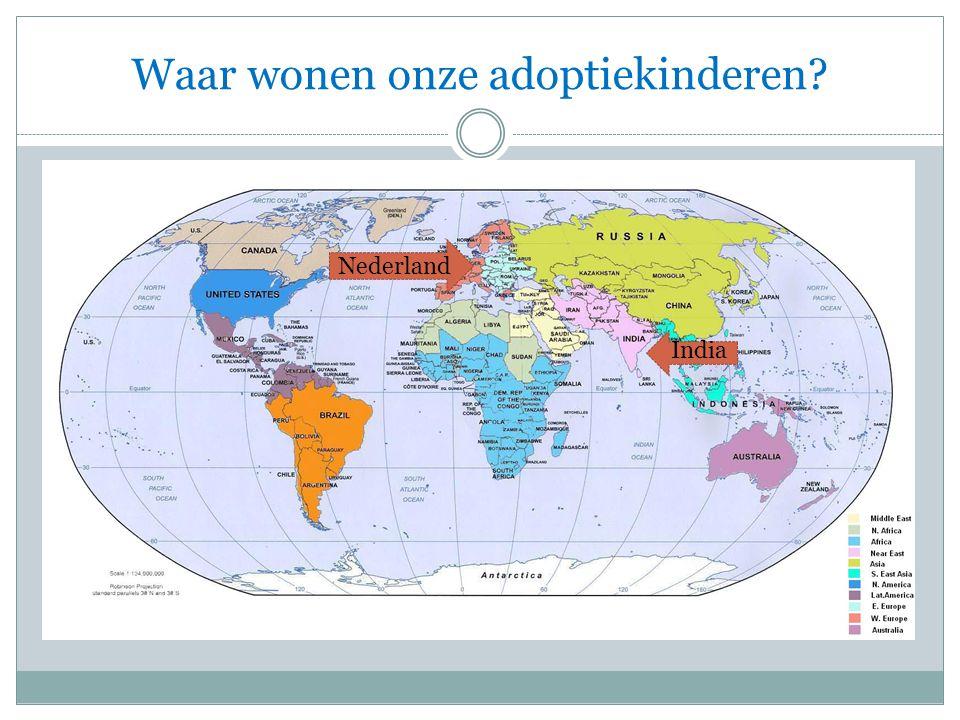 Waar wonen onze adoptiekinderen? Nederland India