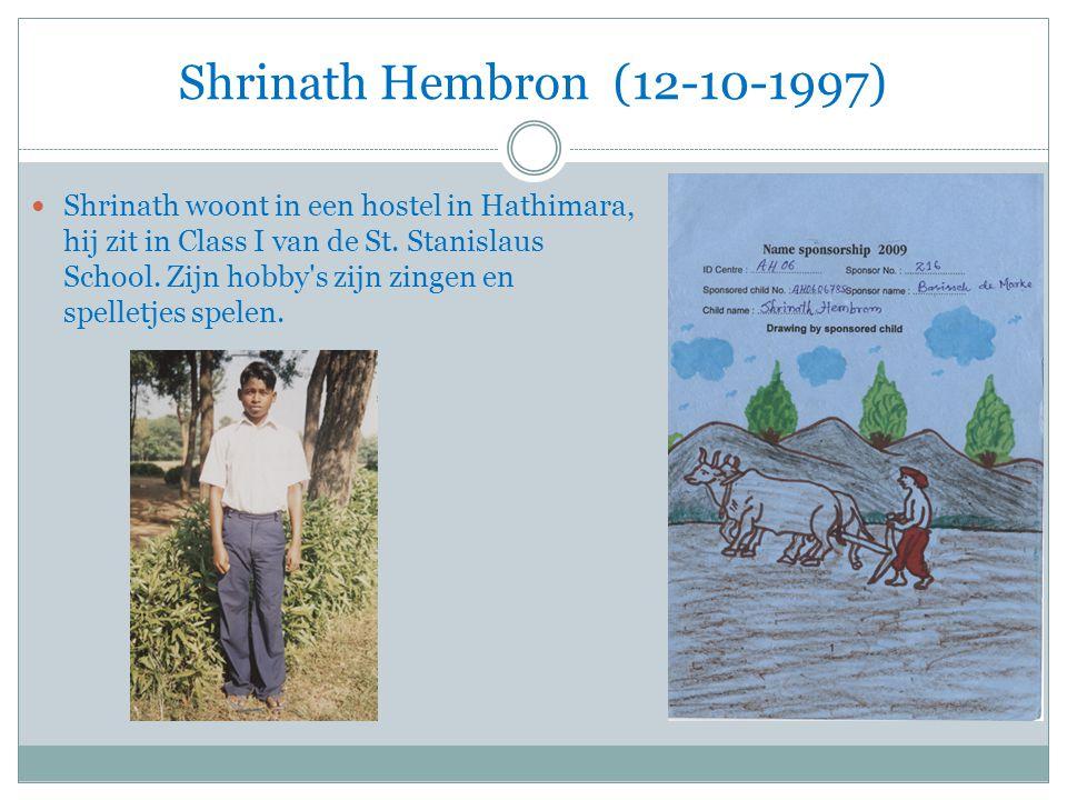 Shrinath Hembron (12-10-1997) Shrinath woont in een hostel in Hathimara, hij zit in Class I van de St.