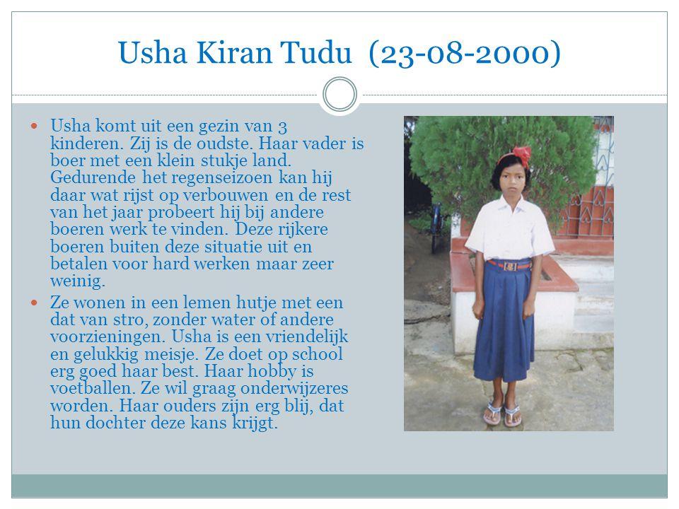Usha Kiran Tudu (23-08-2000) Usha komt uit een gezin van 3 kinderen.