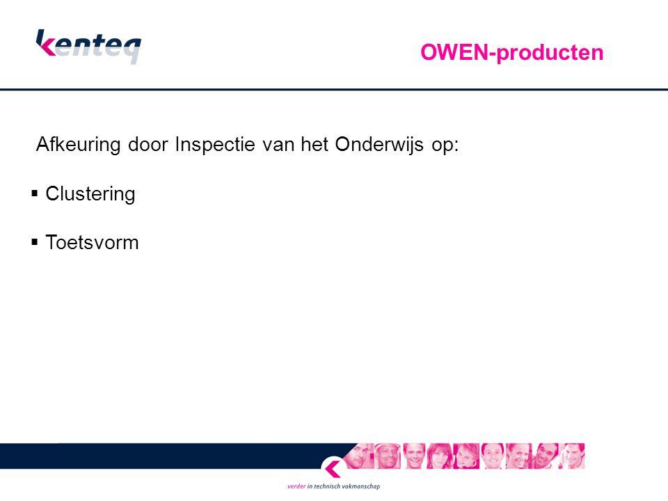 Afkeuring door Inspectie van het Onderwijs op:  Clustering  Toetsvorm OWEN-producten