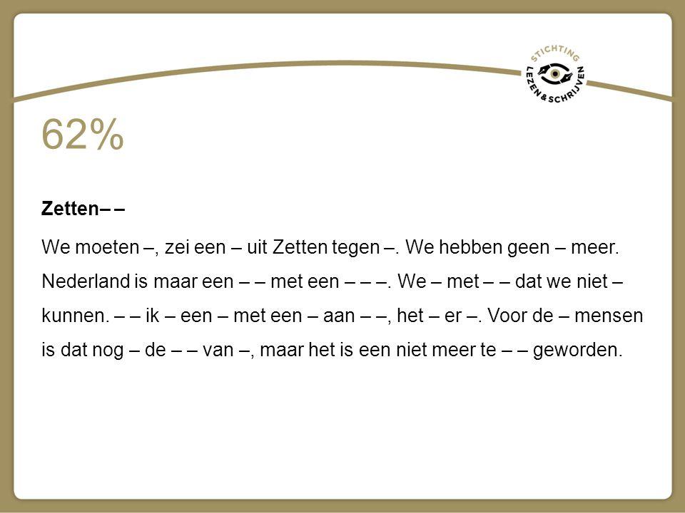 Amstelveen – – We moeten –, zei een – uit Zetten tegen me.