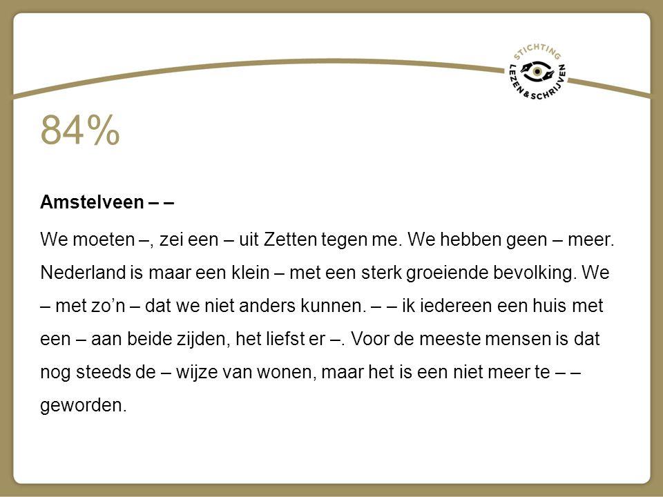 Amstelveen – – We moeten –, zei een – uit Zetten tegen me. We hebben geen – meer. Nederland is maar een klein – met een sterk groeiende bevolking. We