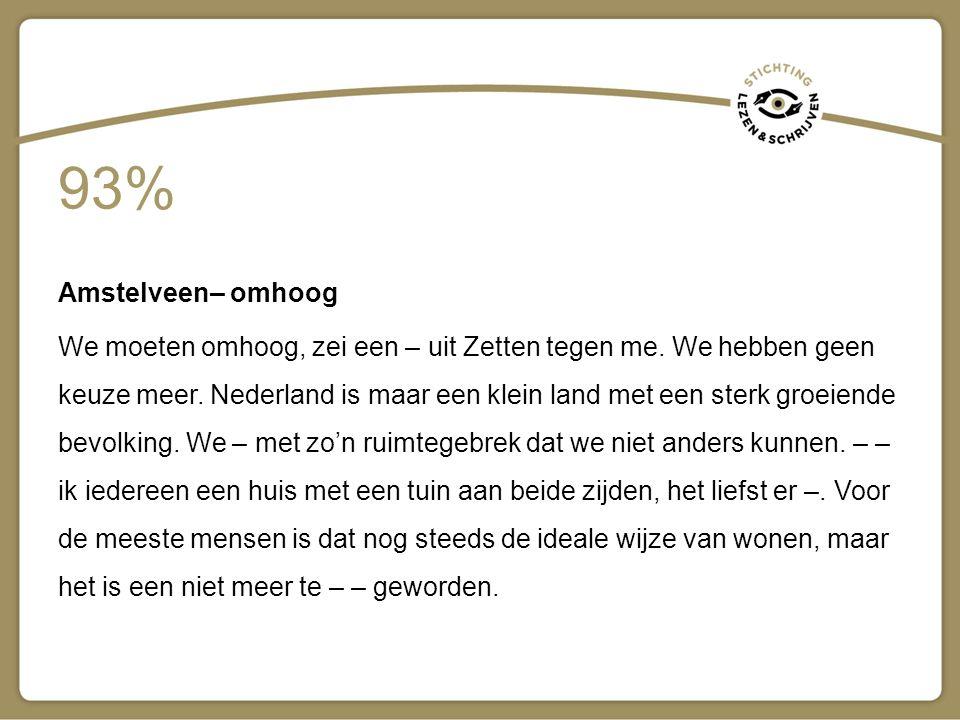 Amstelveen– omhoog We moeten omhoog, zei een – uit Zetten tegen me. We hebben geen keuze meer. Nederland is maar een klein land met een sterk groeiend