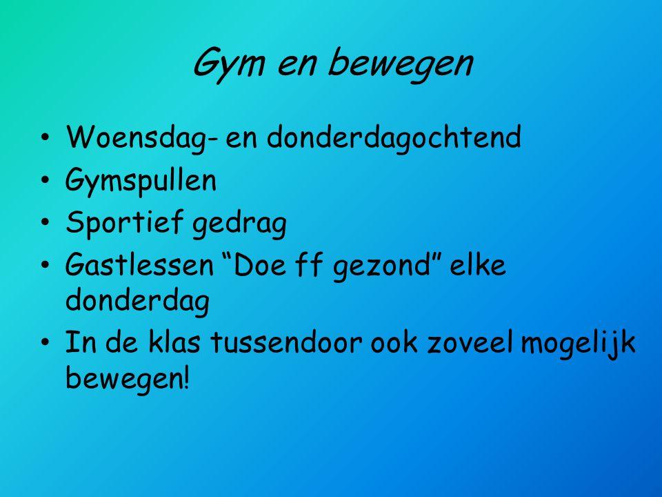 """Gym en bewegen Woensdag- en donderdagochtend Gymspullen Sportief gedrag Gastlessen """"Doe ff gezond"""" elke donderdag In de klas tussendoor ook zoveel mog"""