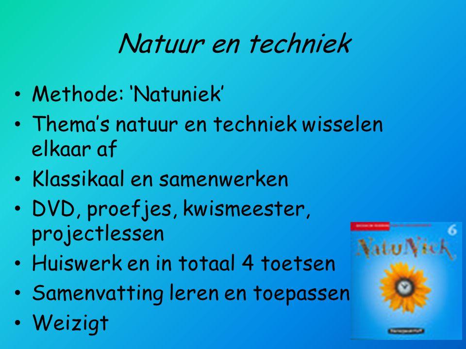 Natuur en techniek Methode: 'Natuniek' Thema's natuur en techniek wisselen elkaar af Klassikaal en samenwerken DVD, proefjes, kwismeester, projectless