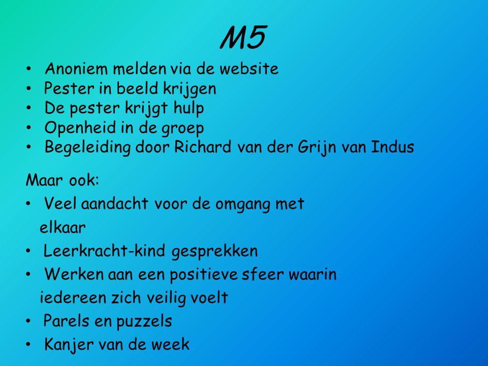M5 Maar ook: Veel aandacht voor de omgang met elkaar Leerkracht-kind gesprekken Werken aan een positieve sfeer waarin iedereen zich veilig voelt Parel