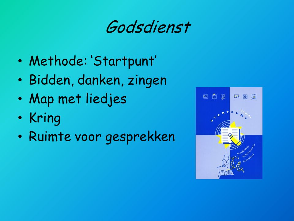 Godsdienst Methode: 'Startpunt' Bidden, danken, zingen Map met liedjes Kring Ruimte voor gesprekken