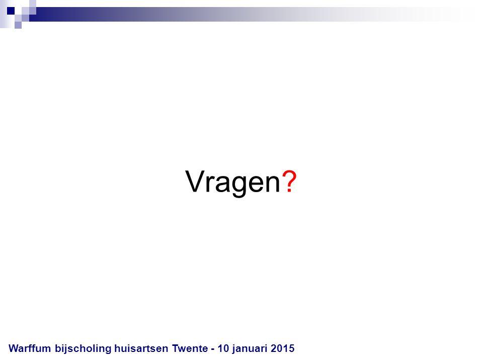 Vragen? Warffum bijscholing huisartsen Twente - 10 januari 2015