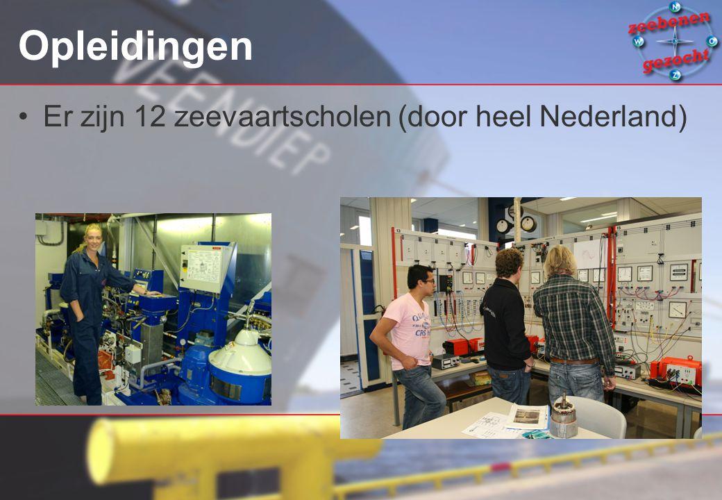 Opleidingen Er zijn 12 zeevaartscholen (door heel Nederland)