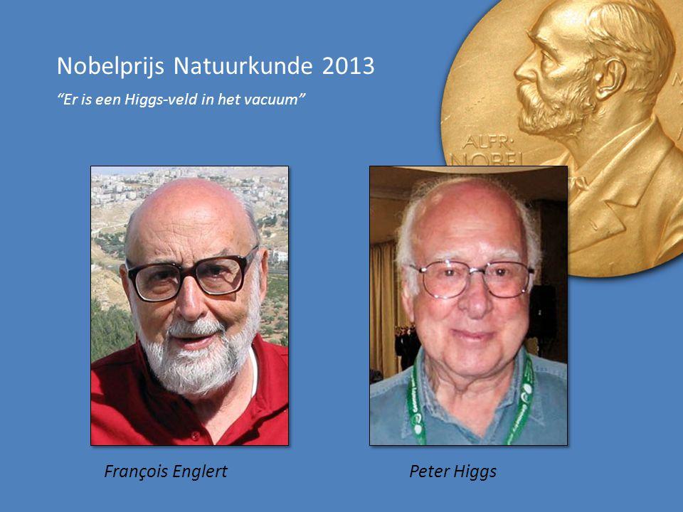 """François Englert Peter Higgs Nobelprijs Natuurkunde 2013 """"Er is een Higgs-veld in het vacuum"""""""