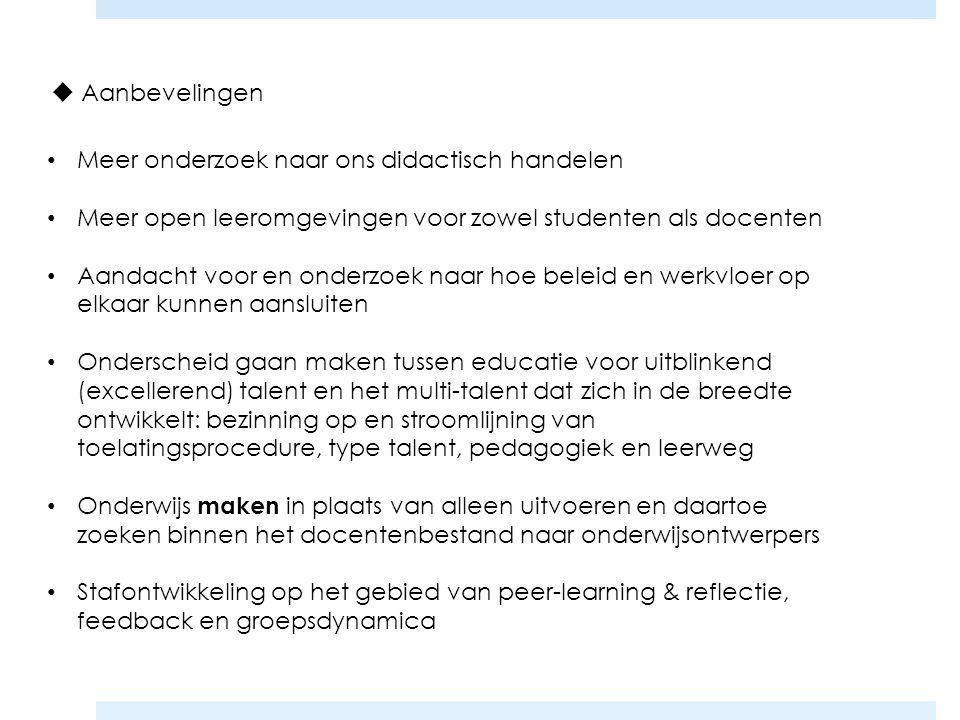  Aanbevelingen Meer onderzoek naar ons didactisch handelen Meer open leeromgevingen voor zowel studenten als docenten Aandacht voor en onderzoek naar