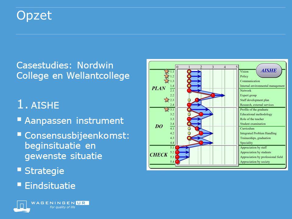 Opzet Casestudies: Nordwin College en Wellantcollege 1.