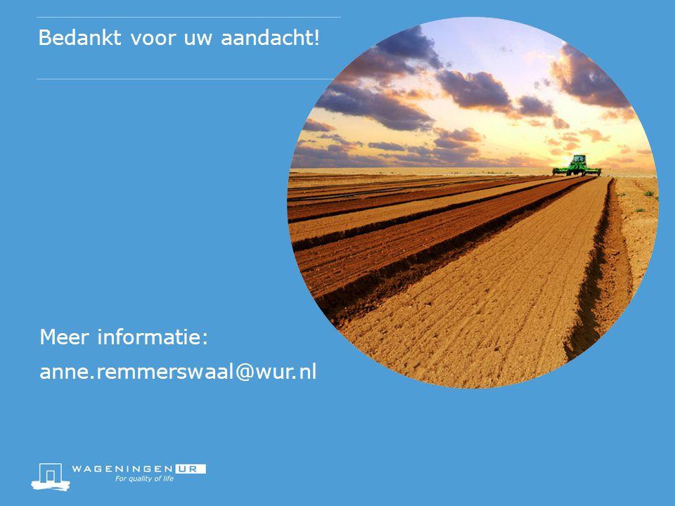 Bedankt voor uw aandacht! Meer informatie: anne.remmerswaal@wur.nl