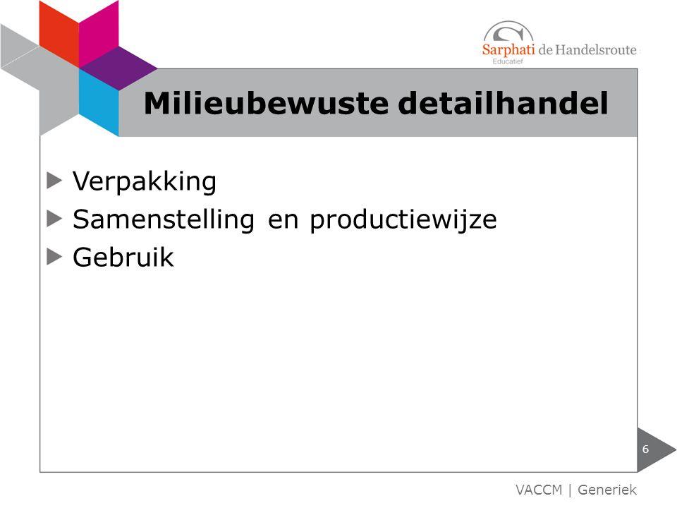 Verpakking Samenstelling en productiewijze Gebruik 6 VACCM | Generiek Milieubewuste detailhandel