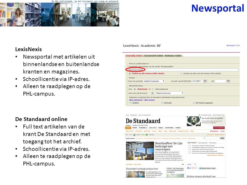 LexisNexis Newsportal met artikelen uit binnenlandse en buitenlandse kranten en magazines. Schoollicentie via IP-adres. Alleen te raadplegen op de PHL