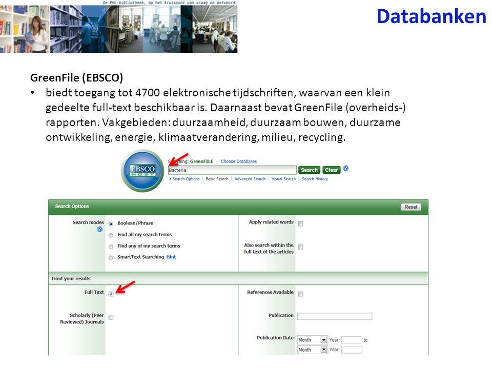Databanken GreenFile (EBSCO) biedt toegang tot 4700 elektronische tijdschriften, waarvan een klein gedeelte full-text beschikbaar is. Daarnaast bevat