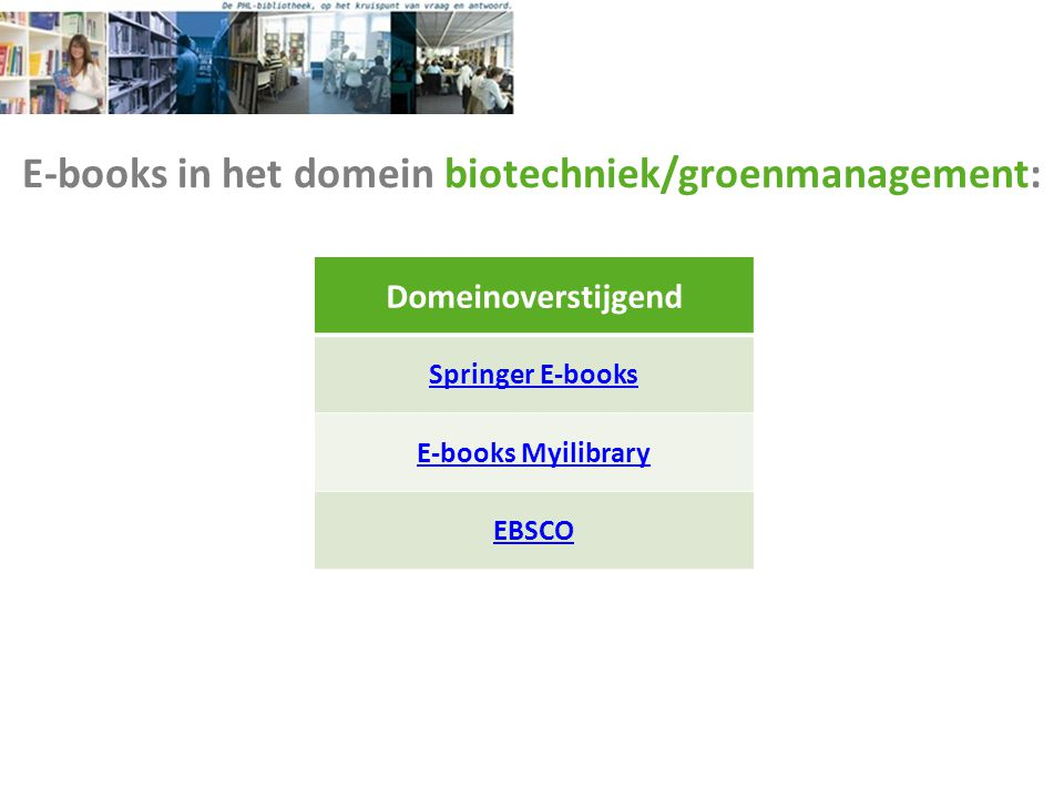 E-books in het domein biotechniek/groenmanagement: Domeinoverstijgend Springer E-books E-books Myilibrary EBSCO