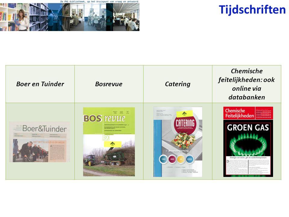 Tijdschriften Boer en TuinderBosrevueCatering Chemische feitelijkheden: ook online via databanken