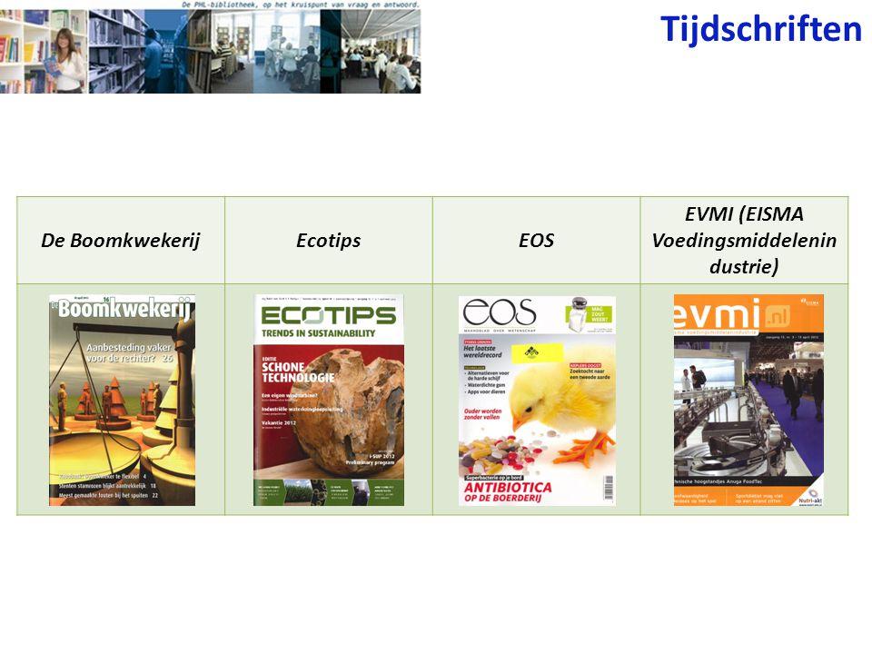 Tijdschriften De BoomkwekerijEcotipsEOS EVMI (EISMA Voedingsmiddelenin dustrie)