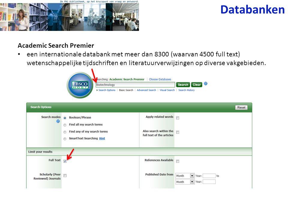 Databanken Academic Search Premier een internationale databank met meer dan 8300 (waarvan 4500 full text) wetenschappelijke tijdschriften en literatuu