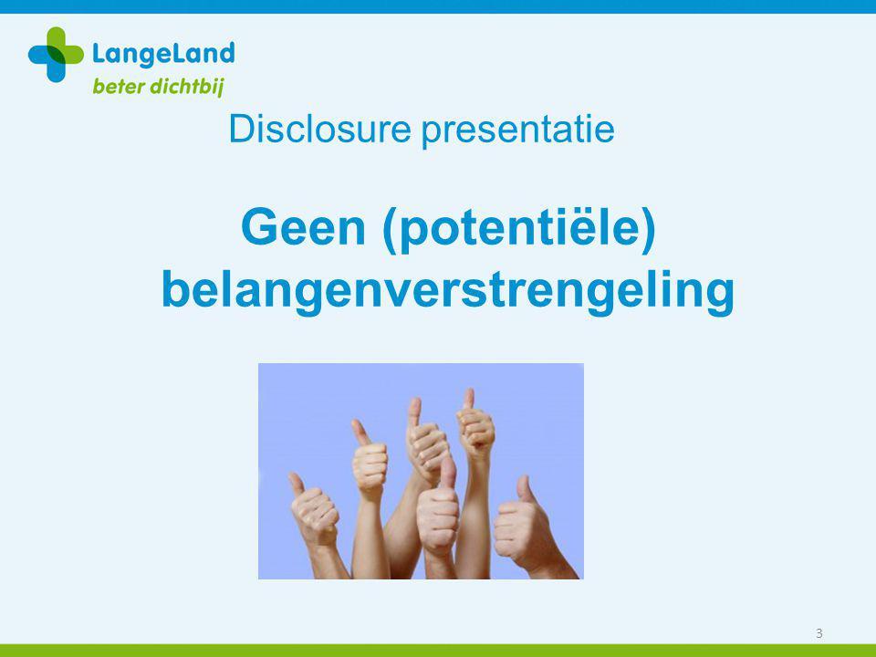 Disclosure presentatie 3 Geen (potentiële) belangenverstrengeling