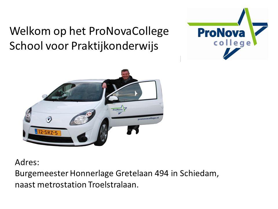 Welkom op het ProNovaCollege School voor Praktijkonderwijs Adres: Burgemeester Honnerlage Gretelaan 494 in Schiedam, naast metrostation Troelstralaan.