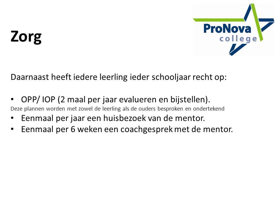 Zorg Daarnaast heeft iedere leerling ieder schooljaar recht op: OPP/ IOP (2 maal per jaar evalueren en bijstellen).