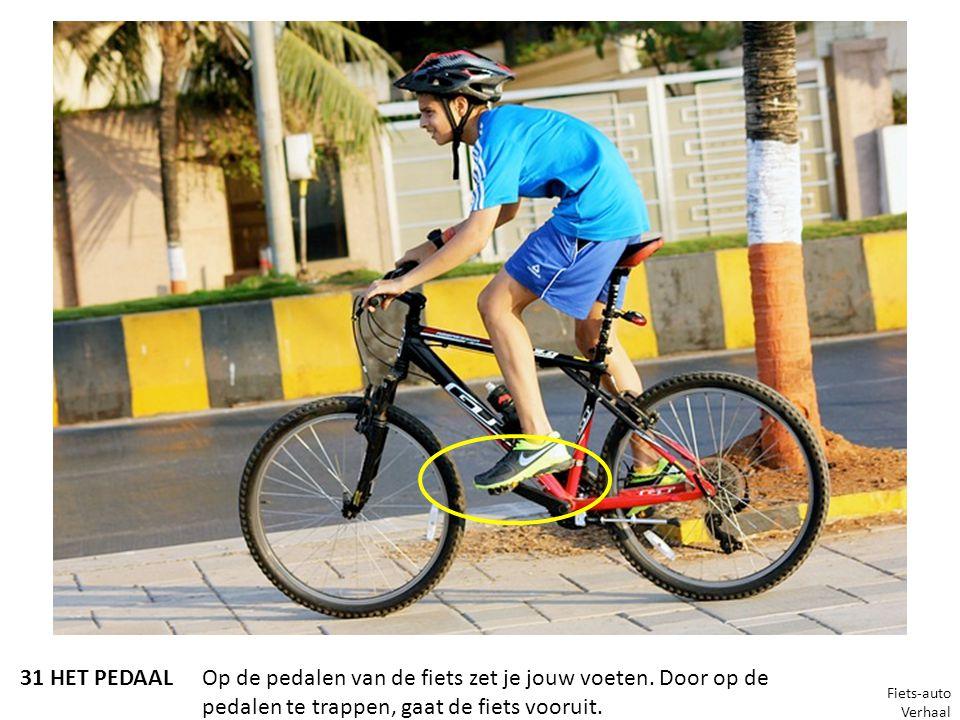 31 HET PEDAALOp de pedalen van de fiets zet je jouw voeten. Door op de pedalen te trappen, gaat de fiets vooruit. Fiets-auto Verhaal