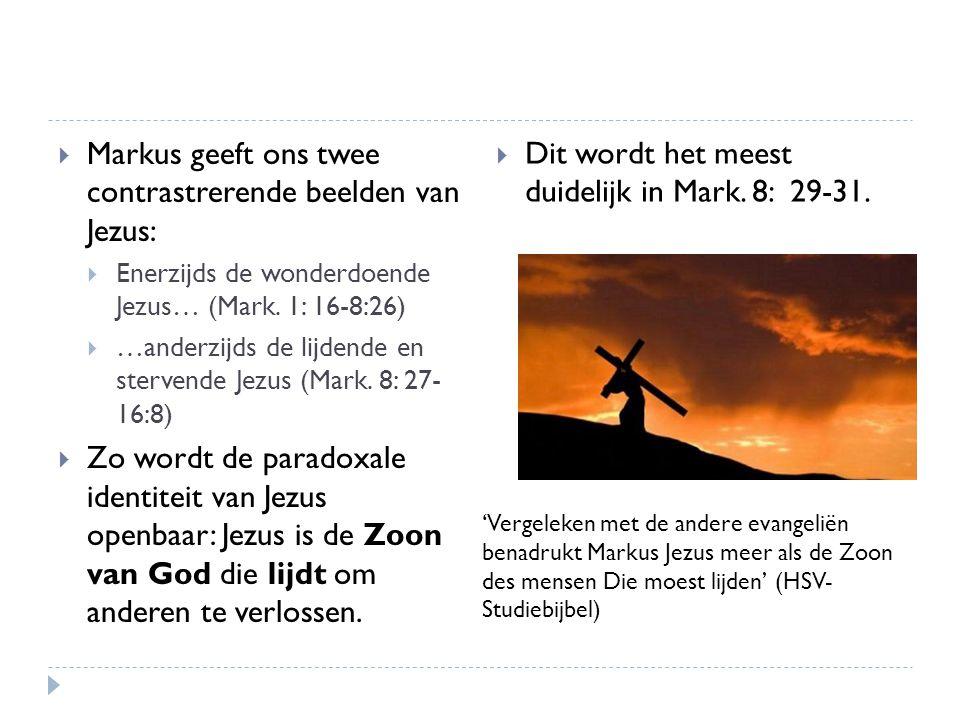  Markus geeft ons twee contrastrerende beelden van Jezus:  Enerzijds de wonderdoende Jezus… (Mark.
