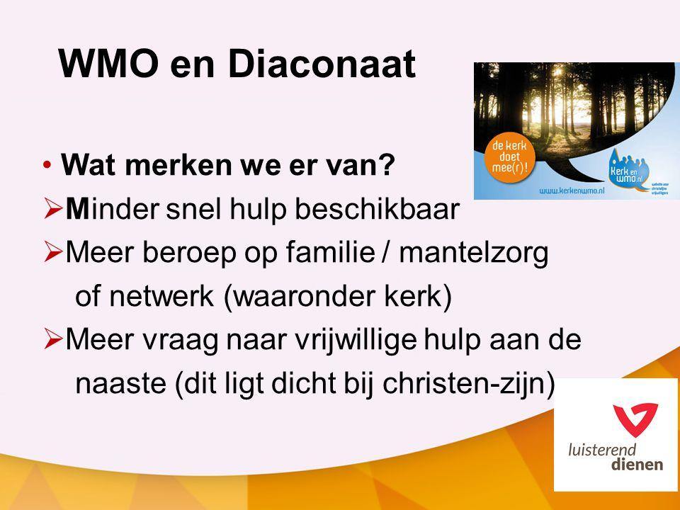 WMO en Diaconaat Wat merken we er van.