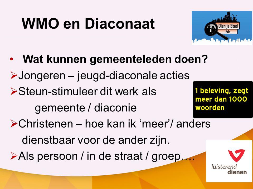 WMO en Diaconaat Wat kunnen gemeenteleden doen.
