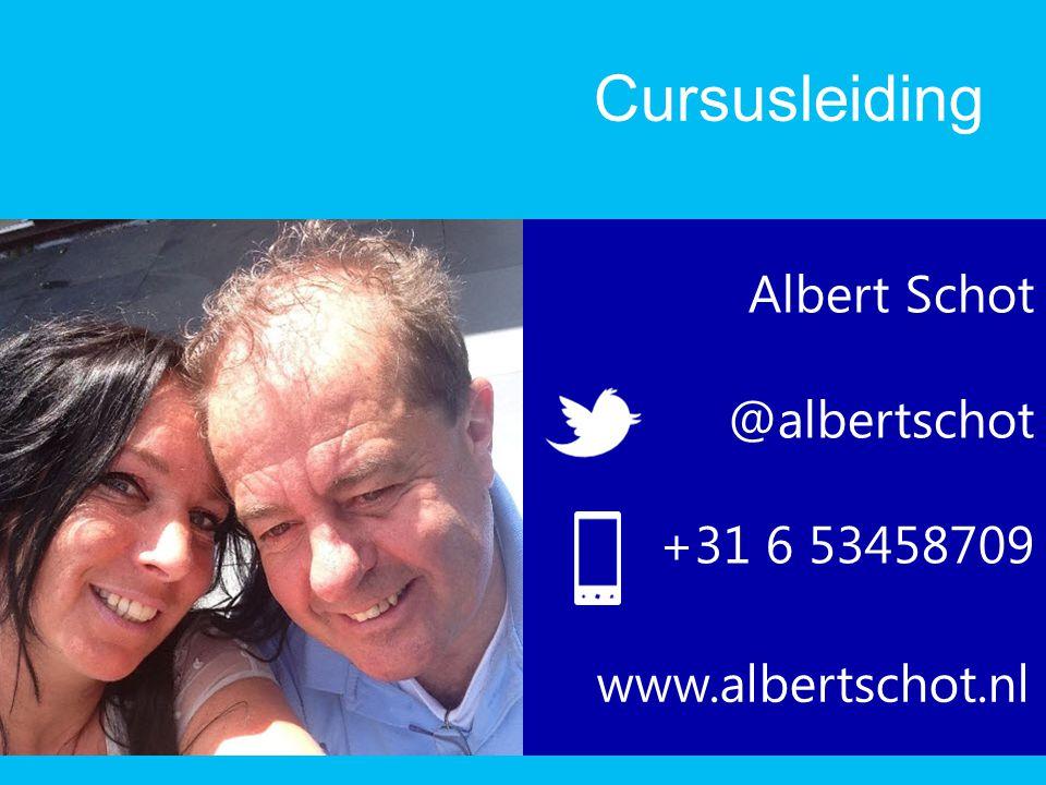 Cursusleiding Albert Schot @albertschot +31 6 53458709 www.albertschot.nl