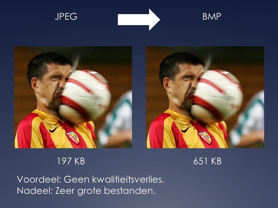 JPEGBMP Voordeel: Geen kwalitieitsverlies. Nadeel: Zeer grote bestanden. 197 KB651 KB