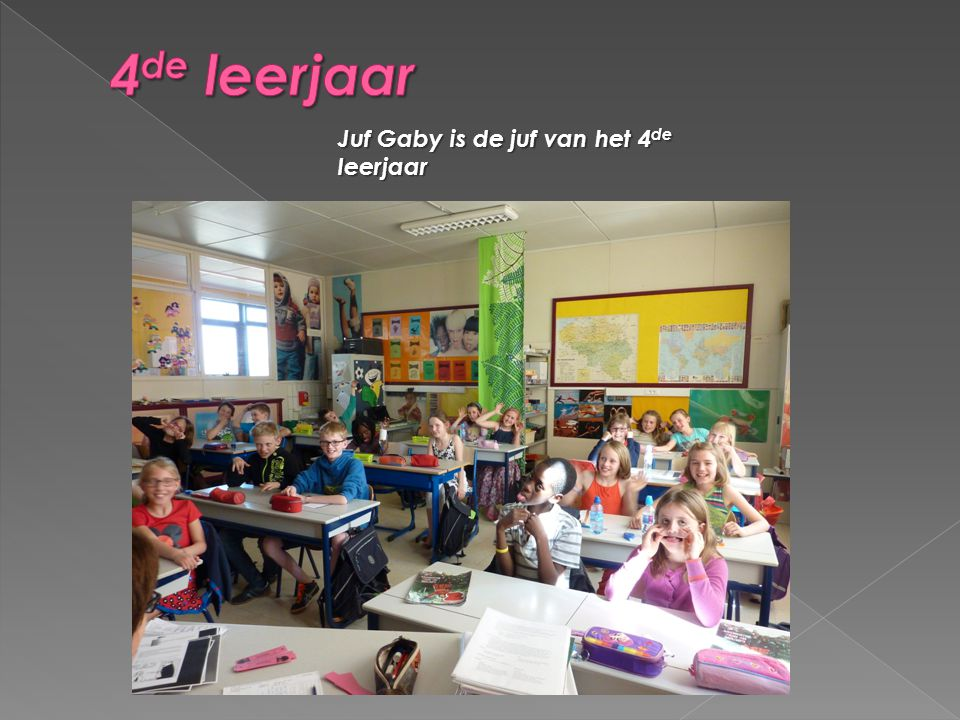 Juf Gaby is de juf van het 4 de leerjaar