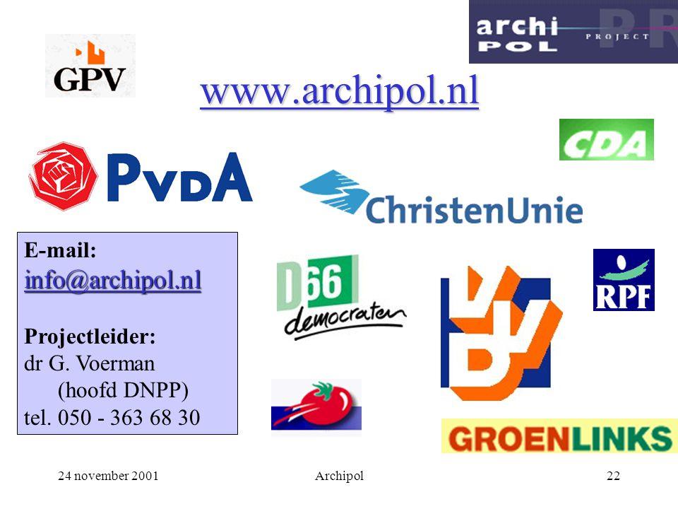 24 november 2001Archipol22 www.archipol.nl E-mail:info@archipol.nl Projectleider: dr G. Voerman (hoofd DNPP) tel. 050 - 363 68 30
