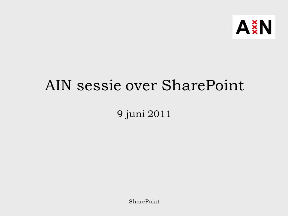 SharePoint AIN sessie over SharePoint 9 juni 2011