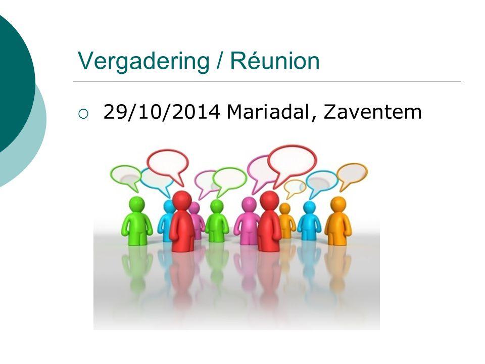 Vergadering / Réunion  29/10/2014 Mariadal, Zaventem