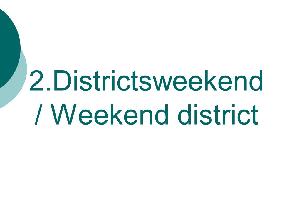 Districtsweekend/Weekend district  Datum: 7 t.e.m.