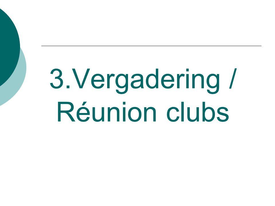 3.Vergadering / Réunion clubs