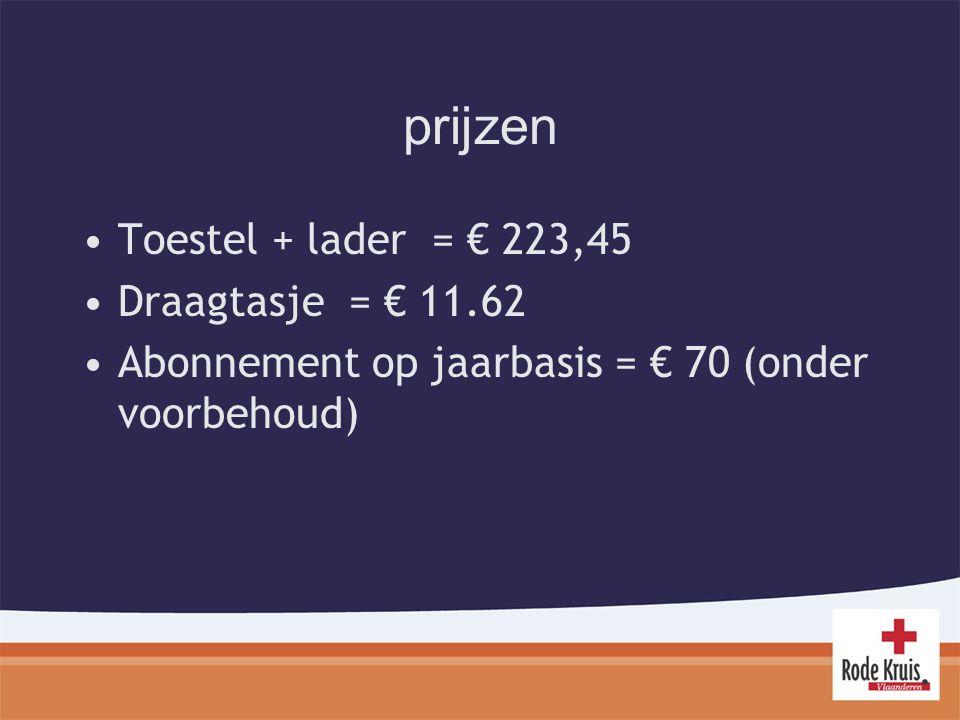 prijzen Toestel + lader = € 223,45 Draagtasje = € 11.62 Abonnement op jaarbasis = € 70 (onder voorbehoud)