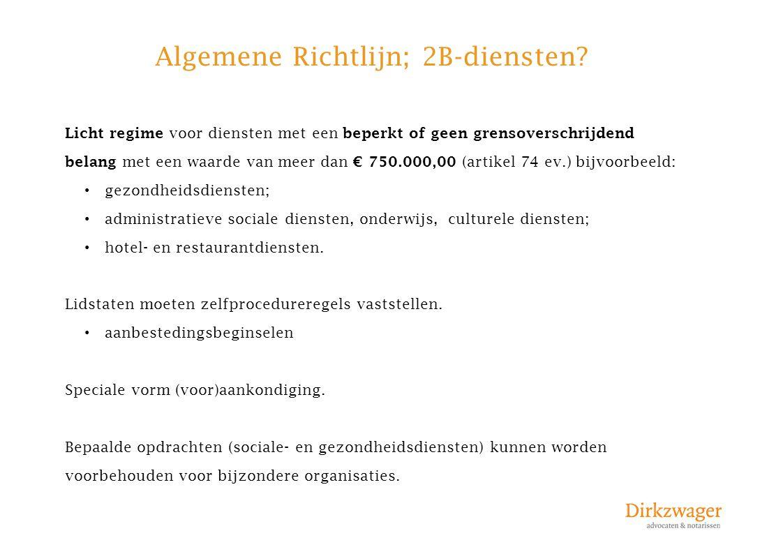 Algemene Richtlijn; 2B-diensten? Licht regime voor diensten met een beperkt of geen grensoverschrijdend belang met een waarde van meer dan € 750.000,0
