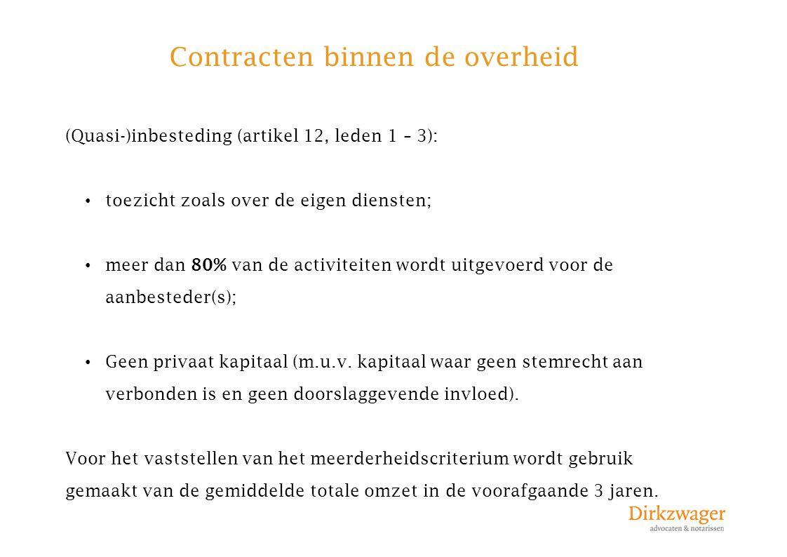 Contracten binnen de overheid (Quasi-)inbesteding (artikel 12, leden 1 – 3): toezicht zoals over de eigen diensten; meer dan 80% van de activiteiten w
