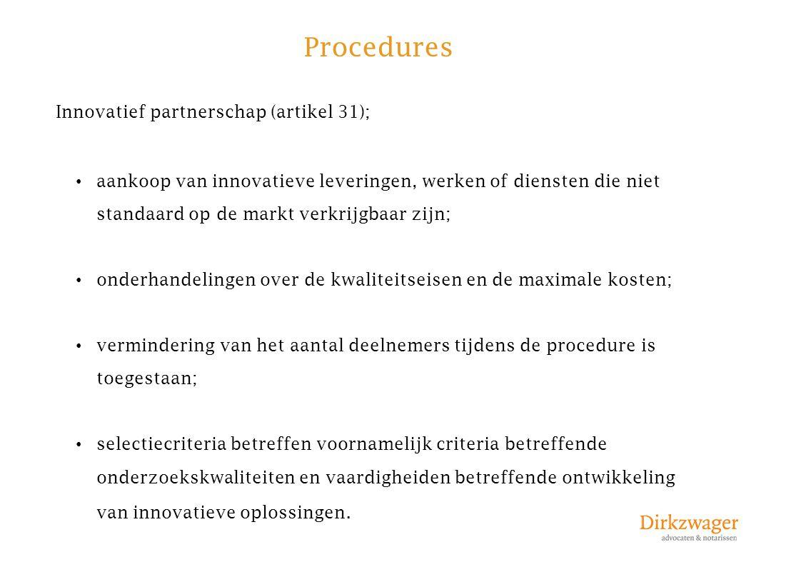 Procedures Innovatief partnerschap (artikel 31); aankoop van innovatieve leveringen, werken of diensten die niet standaard op de markt verkrijgbaar zi