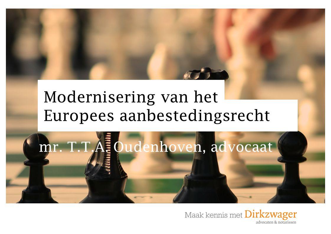 Europese aanbestedinsregelgeving Verdrag betreffende de werking van de Europese Unie (VWEU): artikel 26: interne markt artikel 28 ev.: vrij verkeer van goederen; artikel 45 ev.