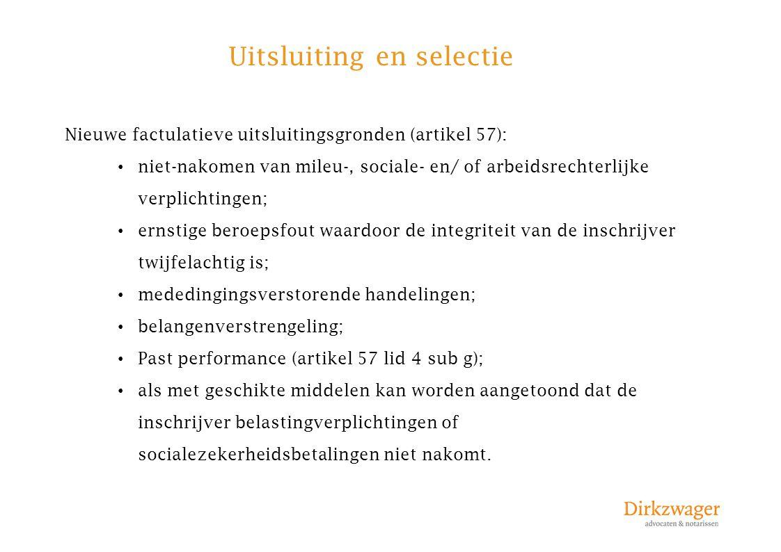 Uitsluiting en selectie Nieuwe factulatieve uitsluitingsgronden (artikel 57): niet-nakomen van mileu-, sociale- en/ of arbeidsrechterlijke verplichtin